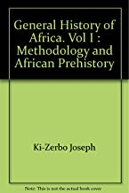General History of Africa, Vol. 1: Methodology and African Prehistory
