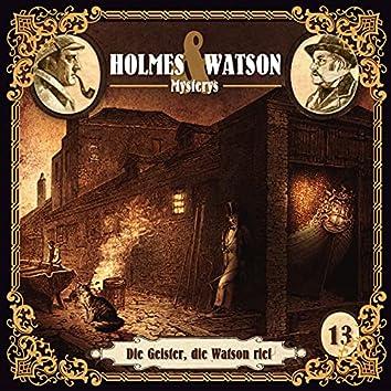 Holmes & Watson Mysterys Folge 13 - Die Geister, die Watson rief