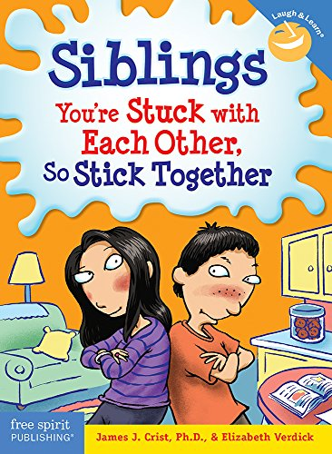 Compare Textbook Prices for Siblings: You're Stuck with Each Other, So Stick Together Laugh & Learn® Original Edition ISBN 8601400235843 by Crist Ph.D., James J.,Verdick, Elizabeth