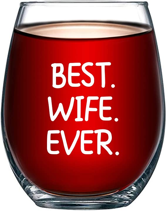 Best Wife Ever Wine Glass 15oz - Unique Romantic Gift Idea for Her