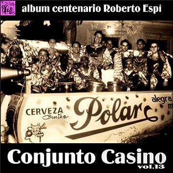 Centenario Roberto Espí: Conjunto Casino, Vol.13