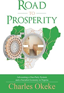 Road to Prosperity: Advocating a One-Party System and a Socialist Economy in Nigeria