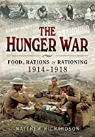 The Hunger War: Food, Rations and Rationing 1914-1918
