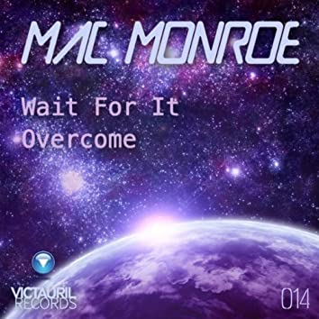 Wait For It / Overcome