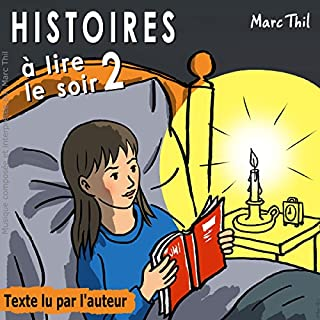 Histoires à lire le soir 2                   Written by:                                                                                                                                 Marc Thil                               Narrated by:                                                                                                                                 Marc Thil                      Length: 48 mins     1 rating     Overall 5.0