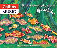 The Classic Children's Singalong Collection: Apusskidu: 52 of Your Favourite Childhood Songs: Nursery Rhymes, Song-Stories, Folk Tunes, Pop Hits, Musicals and Music Hall Classics