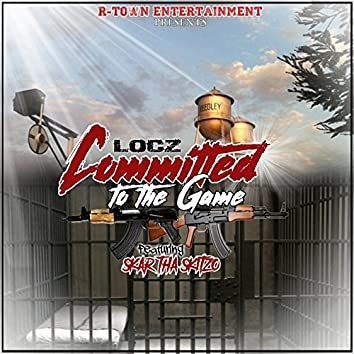 Committed to the Game (feat. Skar Tha Skitzo)