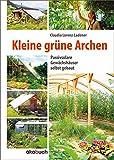 Kleine grüne Archen: Passivsolare Gewächshäuser selbst gebaut