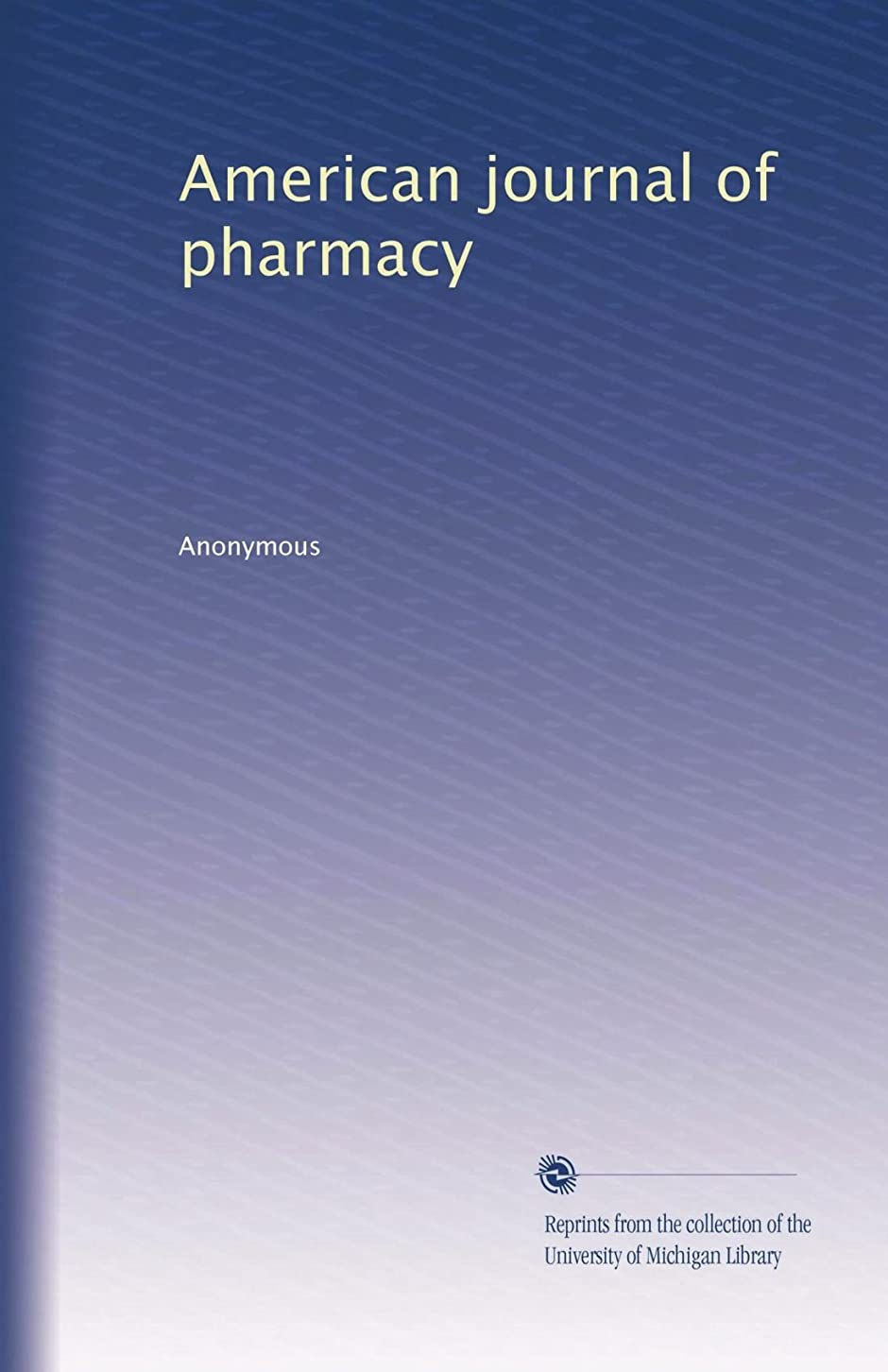 アンケート甘いかごAmerican journal of pharmacy (Volume 31)
