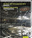 Die Welt der verlassenen Orte/Worlds Lost Places - Elin Andreassen