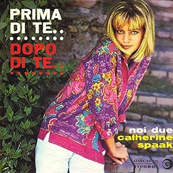 Prima Di Te , Dopo Di Te / Noi Due (1963)