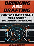 Drinking And Drafting: Fantasy Basketball Strategery for Each Phase of the Game