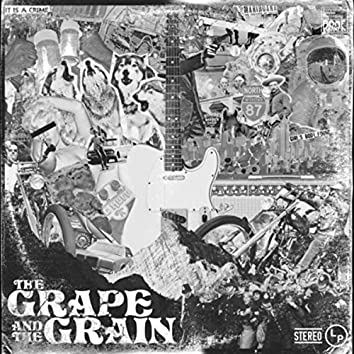 The Grape and the Grain