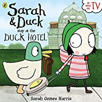 Sarah and Duck and The Duck Hotel (Sarah & Duck)