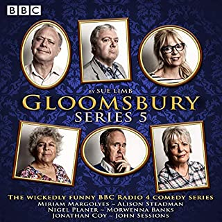 Gloomsbury: Series 5     The Hit BBC Radio 4 Comedy              By:                                                                                                                                 Sue Limb                               Narrated by:                                                                                                                                 Morwenna Banks,                                                                                        John Sessions,                                                                                        Miriam Margolyes,                   and others                 Length: 2 hrs and 47 mins     13 ratings     Overall 4.9