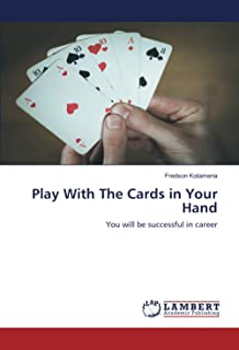 Play With The Cards in Your Hand: You will be successful in career