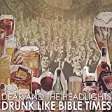 Songtexte von Dear and the Headlights - Drunk Like Bible Times