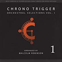 Chrono Trigger: Orchestral Selections Vol. I