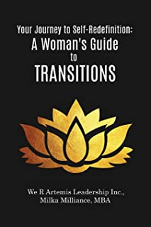 Your Journey to Self-Redefinition: A Woman's Guide to Transitions
