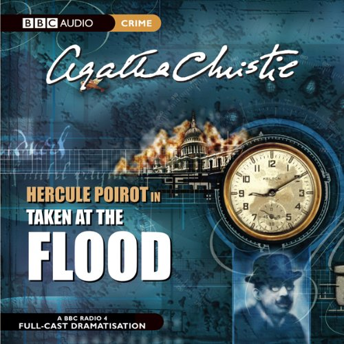 Taken at the Flood (Dramatised) cover art