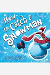 How to Catch a Snowman Kindle Edition