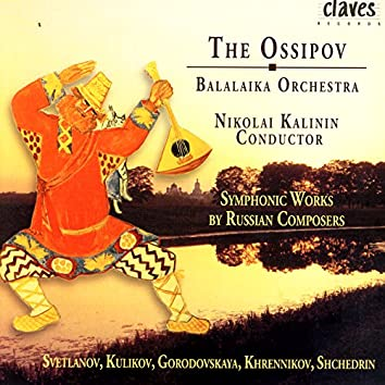 The Ossipov Balalaika Orchestra, Vol III: Symphonic Works by Russian Composers