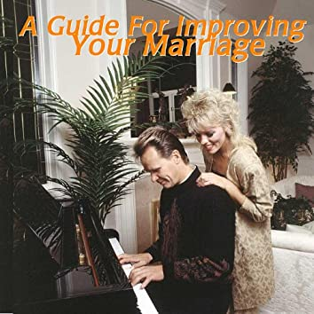 A Guide for Improving Your Marriage
