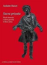 Sacra privata. Rituali domestici e istituti giuridici in Roma antica (Storia Delle Religioni) (Italian Edition)