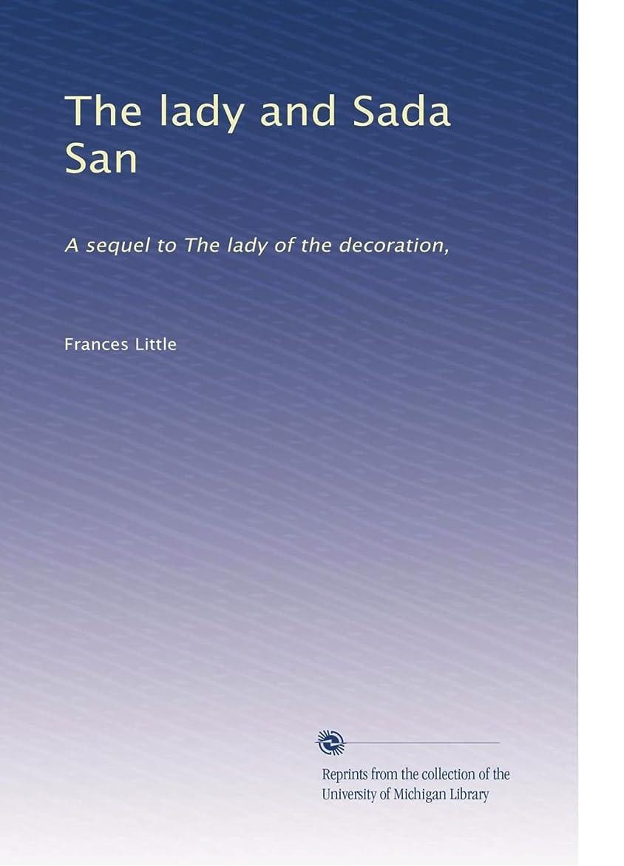 つまずくわざわざワットThe lady and Sada San: A sequel to The lady of the decoration,