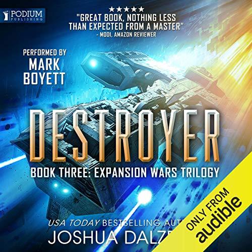 Destroyer: The Expansion Wars Trilogy, Book 3