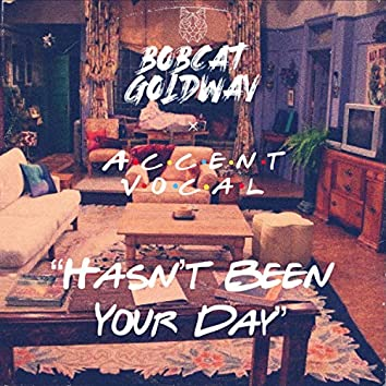 Hasn't Been Your Day (feat. Accent Vocal)