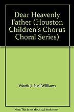 Dear Heavenly Father (Houston Children's Chorus Choral Series)
