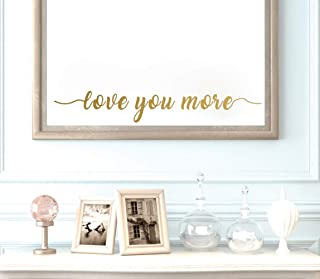 IARTTOP Love You More Wall Decal, Inspirational Mirror Quote Sticker for Bathroom Decoration, Family Love Decal for Bedroom Wall Art, Gold