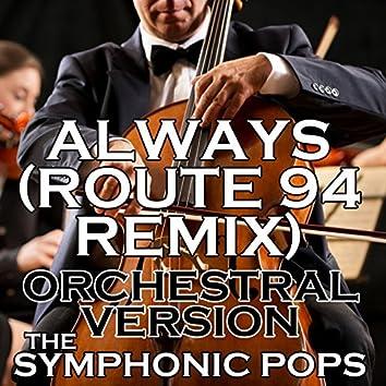 Always (Route 94 Remix) [Orchestral Version]