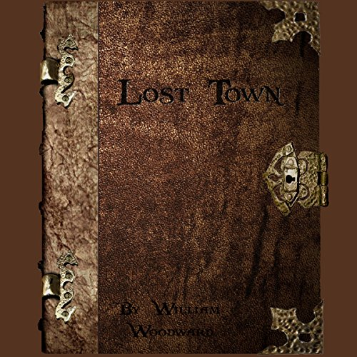 Lost Town: A Fantasy Novella Series! audiobook cover art