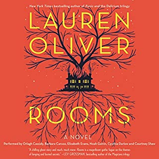 Rooms: A Novel                   By:                                                                                                                                 Lauren Oliver                               Narrated by:                                                                                                                                 Orlagh Cassidy,                                                                                        Barbara Caruso,                                                                                        Elizabeth Evans,                   and others                 Length: 9 hrs and 20 mins     149 ratings     Overall 3.5