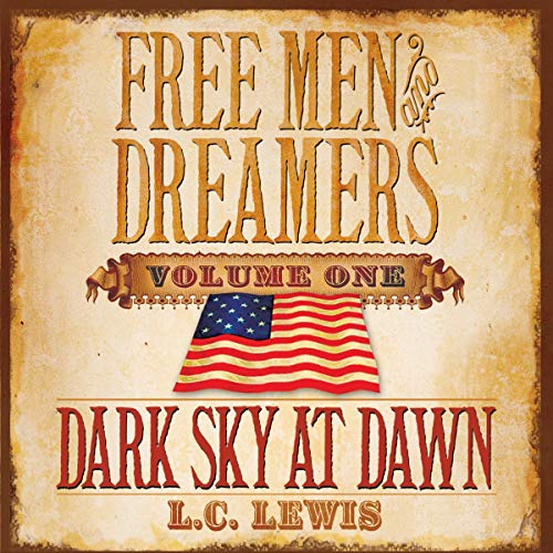 Free Men and Dreamers, Volume 1: Dark Sky at Dawn audiobook cover art