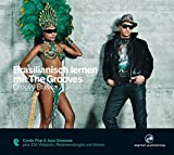 Brasilianisch lernen mit The Grooves: Groovy Basics.Coole Pop & Jazz Grooves / Audio-CD mit Booklet (The Grooves digital publishing) - Hueber Verlag GmbH & Co. KG