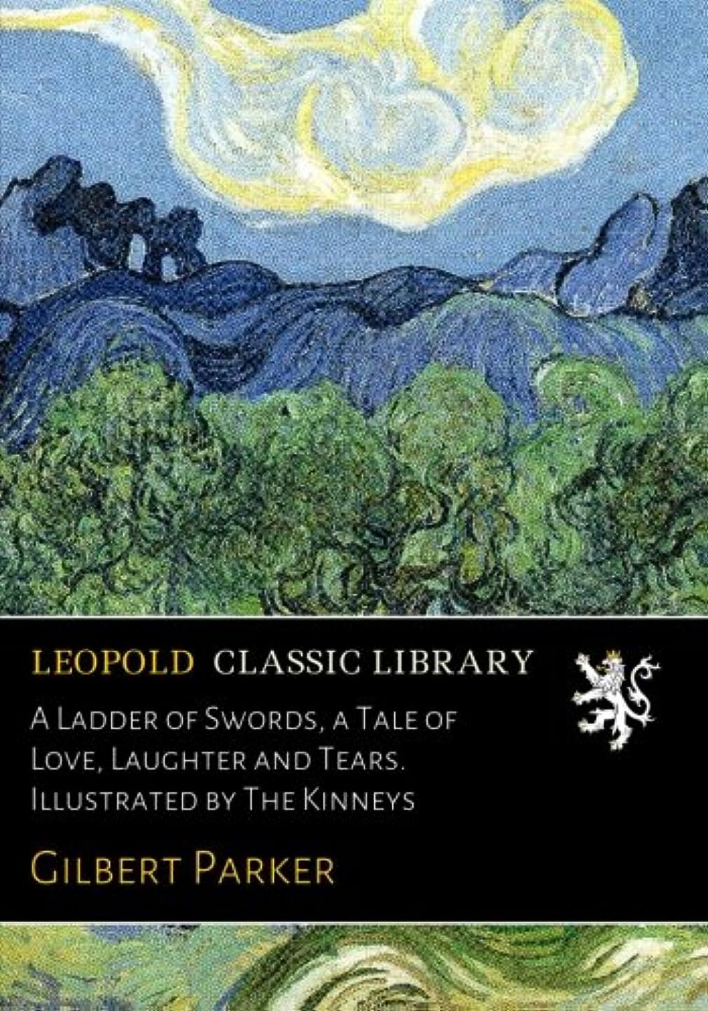 応用ホバート証明A Ladder of Swords, a Tale of Love, Laughter and Tears. Illustrated by The Kinneys