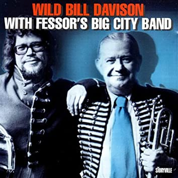 Wild Bill Davison with Fessor's Big City Band