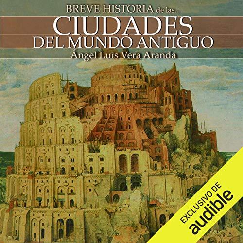 Breve historia de las ciudades del mundo antiguo cover art