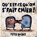 Songtexte von Têtes Raides - Qu'est-ce qu'on s'fait chier !