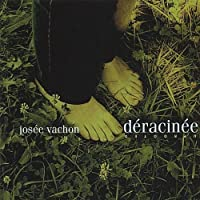 Deracinee: Uprooted by Josee Vachon (2002-02-16)