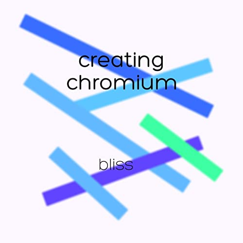 Bliss by Creating Chromium on Amazon Music - Amazon com