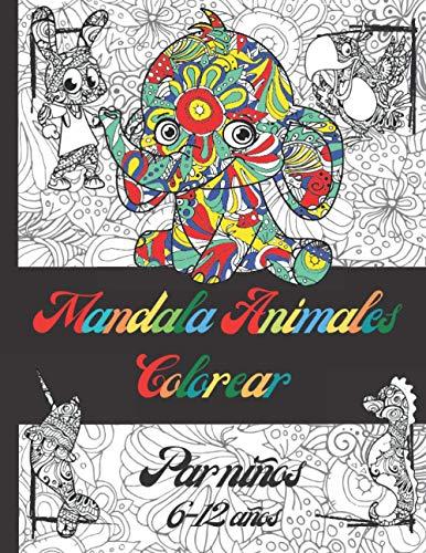 Mandala Animales Colorear Par Niños 6-12 Años: Libro De Colorear De Mandalas De Animales Para Niños De 6-12 Años, Coloración De Animales Fantásticos, ... Navidad y Cumpleaños, Mandalas De Fondo Negro