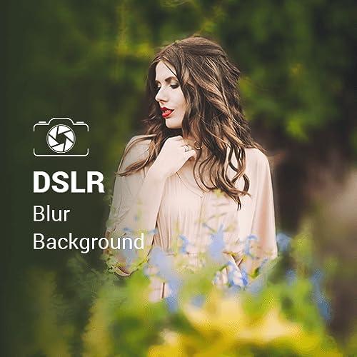 DSLR Camera - Shape Blur Camera & Auto Blur Camera