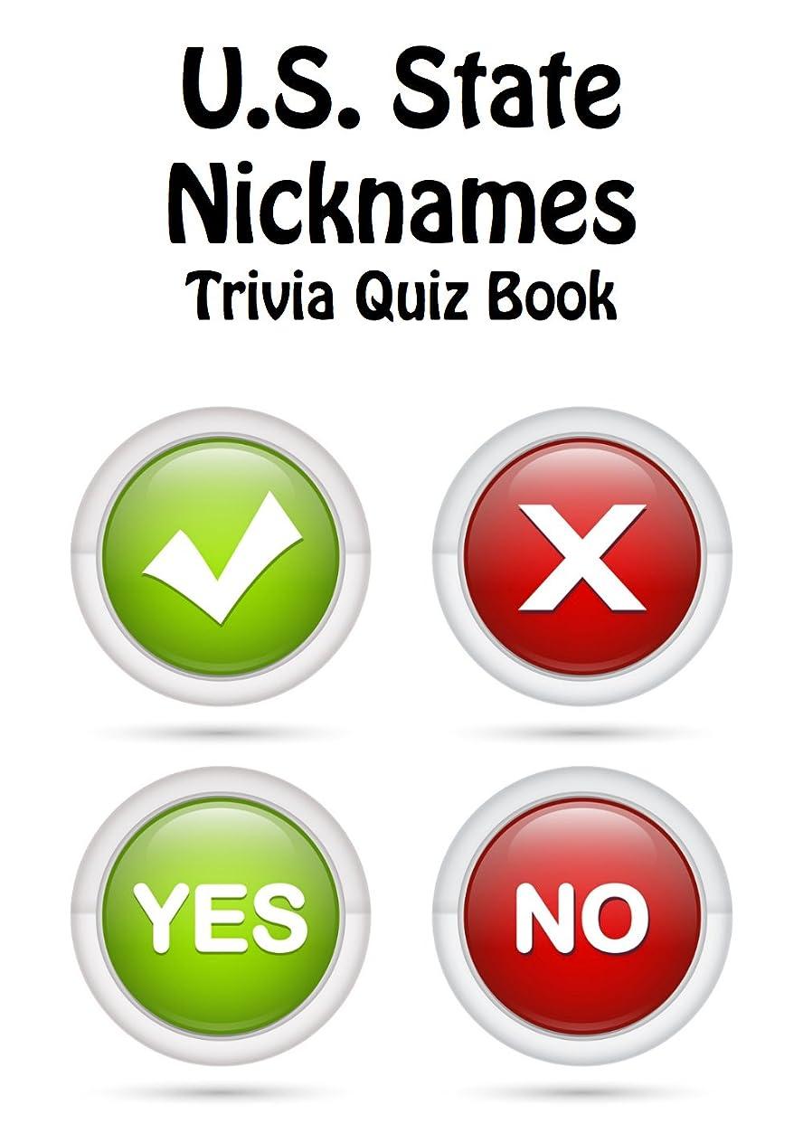 ディレイ耐久感心するU.S. State Nicknames Trivia Quiz Book (English Edition)
