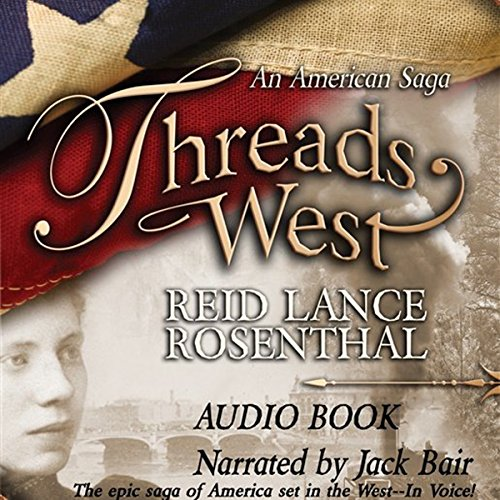 Threads West: An American Saga audiobook cover art