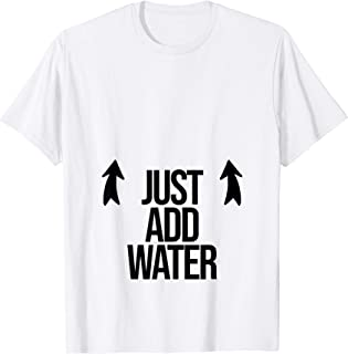 Just Add Water Wet Tshirt Contest Shirts Women Party Gifts