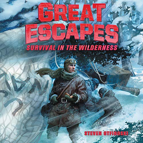Survival in the Wilderness: True Stories of Bold Breakouts, Daring D Titelbild